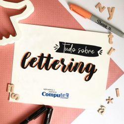 Tudo o que você precisa saber sobre o lettering